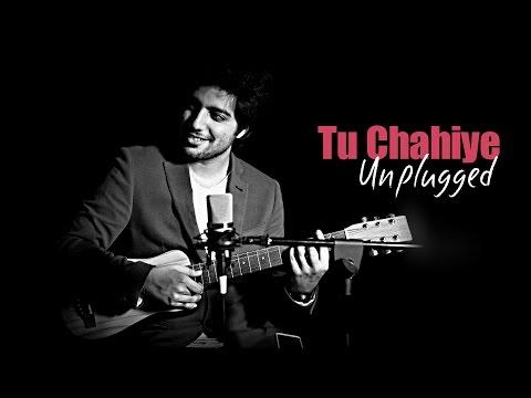 Siddharth Slathia - 'Tu Chahiye' Unplugged Cover | Bajrangi Bhaijaan
