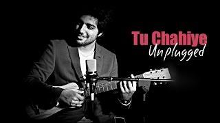 Gambar cover Siddharth Slathia - 'Tu Chahiye' Unplugged Cover | Bajrangi Bhaijaan