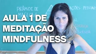 Aula 1 de meditação e mindfulness