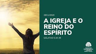 A Igreja e o Reino do Espírito - Escola Bíblica Dominical - 29/11/2020