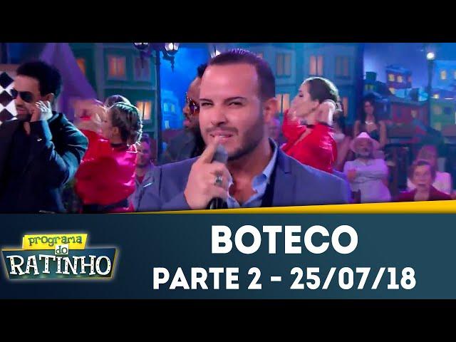 Boteco - Parte 2 | Programa do Ratinho (25/07/2018)