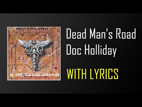 Doc Holliday - Dead Man's Road (With Lyrics)