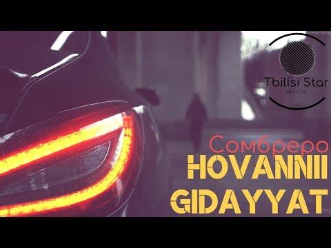 Gidayyat x Hovannii - Сомбреро (Премьера, Клип 2019 || Alexei Shkurko Remix)