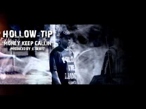 HOLLOW-TIP - MONEY KEEP CALLIN (Produced By:E-beatz)