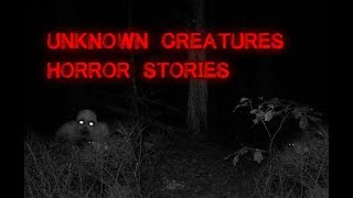 3 Disturbing True Unknown Creature Stories