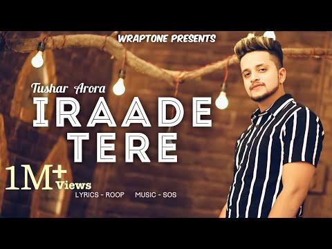 Dil Ek Aur Deta Hai Tu Char Ko  Iraade Tere Official Video Tushar Arora  New Punjabi Songs 2019