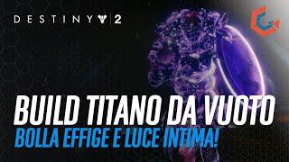 Build SUPPORTO Titano da Vuoto | Effigie Rovinosa Spada e Luce Intima (Destiny 2)