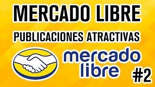 Video Trucos para hacer publicaciones atractivas en MercadoLibre 2016 y vender mas download MP3, 3GP, MP4, WEBM, AVI, FLV Agustus 2018