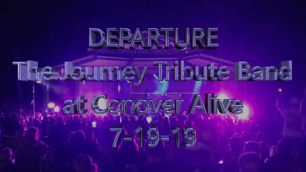 Departure: The Journey Tribute Band - Faithfully Live at Conover Alive
