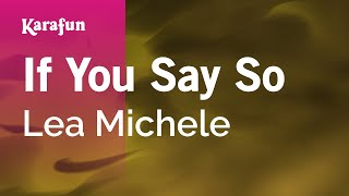 Karaoke If You Say So - Lea Michele *