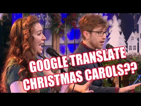 Google Translate Sings Christmas Carols (ft. The Gregory Brothers) thumbnail