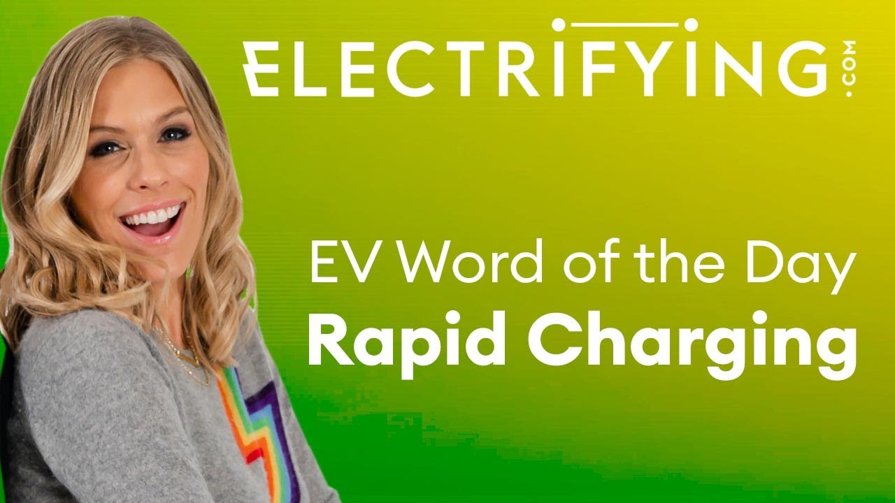 What does Rapid Charging mean? Word of the Day / Electrifying