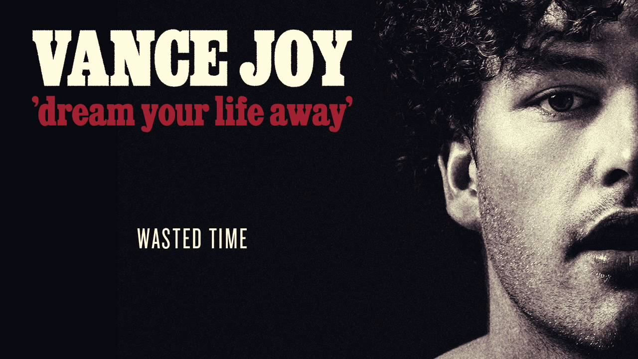 vance-joy-wasted-time-official-audio-vance-joy