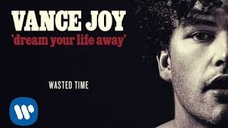 vance joy wasted time official audio