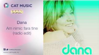 Dana - Am nimic fara tine (radio edit)