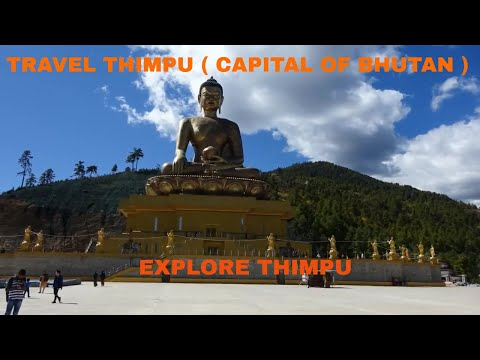 THIMPU CITY , CAPITAL OF BHUTAN ( BHUTAN TOUR , Part - 3 )
