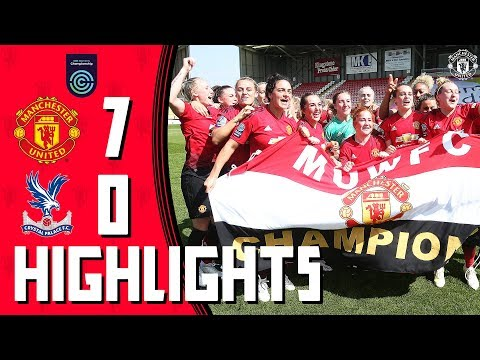 CHAMPIONS! | Manchester United Women 7-0 Crystal Palace Ladies | Highlights