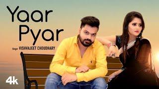 Yaar Pyar Vishvajeet Choudhary Free MP3 Song Download 320 Kbps