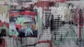 the Soil & the Sun - Meridian - Full Album Stream