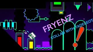 Fryenz (My part in progress in a collab with Tadeleot) Geometry Dash 2.1