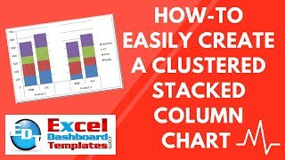 How-to Easily Create a Clustered Stacked Column Chart in Excel