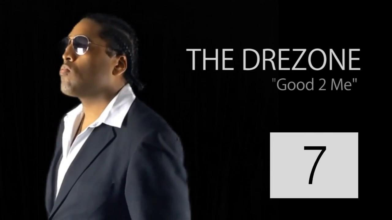 The DreZone - Good 2 Me