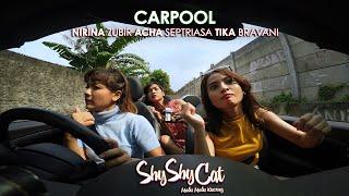 "CARPOOL NIRINA ZUBIR - ACHA SEPTRIASA - TIKA BRAVANI ""SHY SHY CAT"""