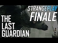 The Last Guardian  Part 30   FINALE   StrangePlay