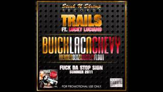 Trails - Buick Lac N Chevy Feat. Lucky Luciano + Download Link