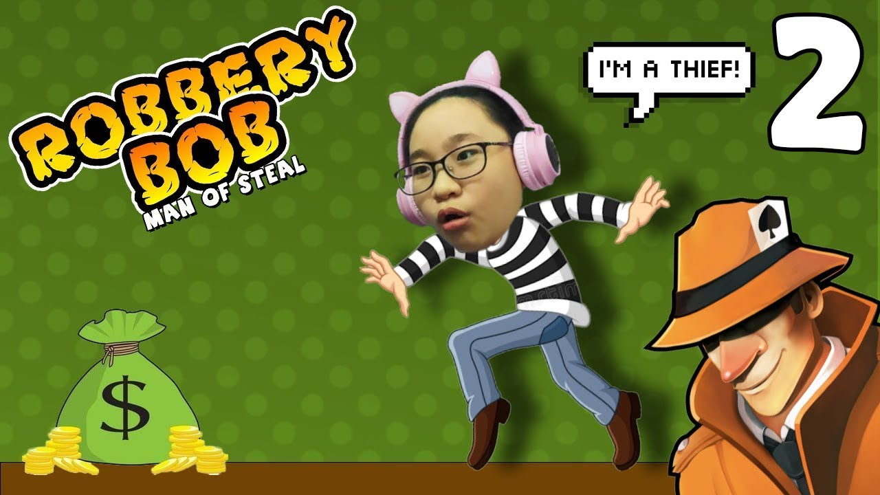 Robbery Bob - Part 2 Gameplay -  Let's Play Robbery Bob! - I'm a THIEF!!!