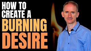 The 7 Best Ways To Create A Burning Desire For Success