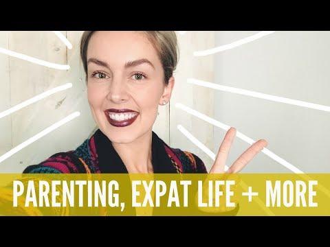 Q+A: travel, expat life, 30's, mom life + more!