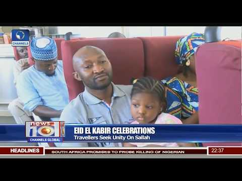 Eid-El-Kabir Celebration: Travellers Seek Unity On Sallah