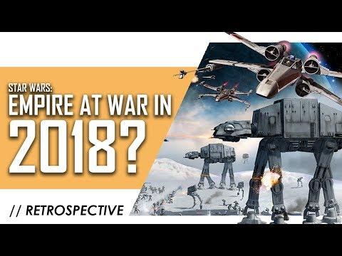 Star Wars: Empire at War in 2018: A Retrospective Analysis