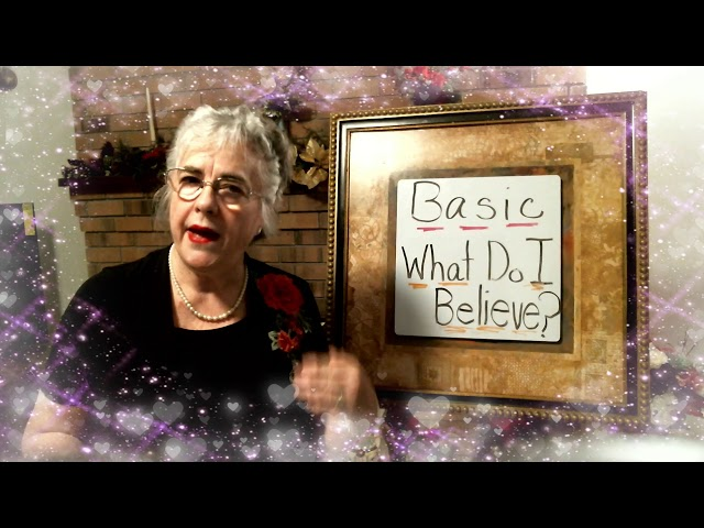 What Do I Believe, Basic Course, The King's International Spiritual Care University Class #2