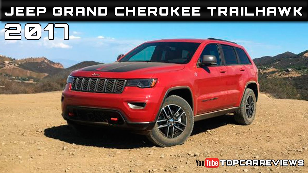 2017 Jeep Grand Cherokee Trailhawk Review Rendered Price Specs Release Date