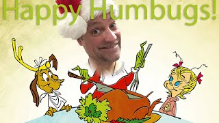 Happy Humbugs, Scrooge it all...how I