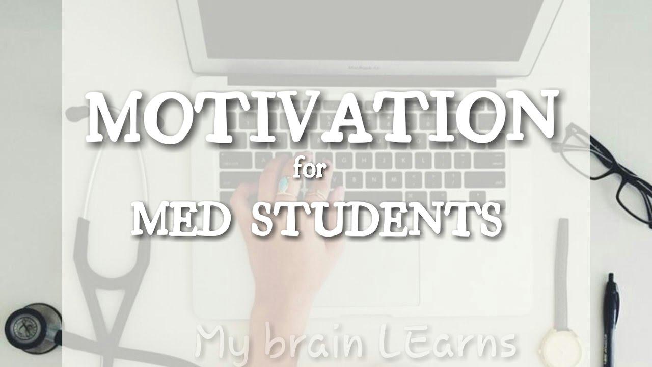 Motivation For Medical Students Pre Med Students Doctors