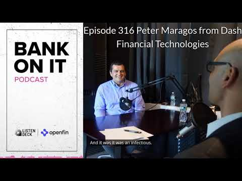 Episode 316 Peter Maragos From Dash Financial Technologies
