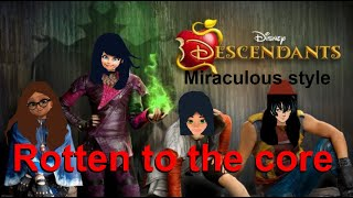 Miraculous Style Rotten to the core From Descendants.mp3
