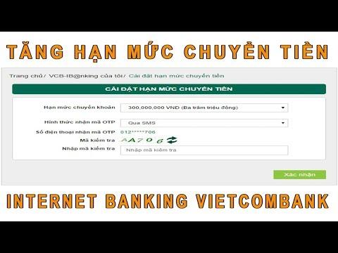 Hướng Dẫn Cách Tăng Hạn Mức Chuyển Tiền Vietcombank Khi Chuyển Tiền Online Internet Banking