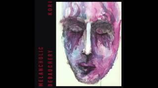 Listen As I Fantasize - Kori - Melancholic Debauchery