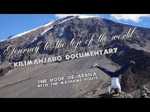 Kilimanjaro Documentary - Climbing to the Roof of Africa