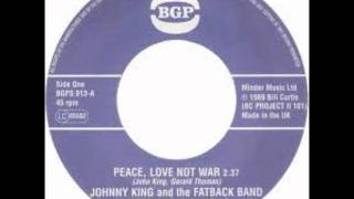 Johnny King and the Fatback Band -  Peace,Love not War