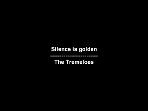 Silence is golden - The Tremeloes - lyrics