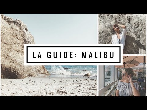 LA GUIDE: MALIBU