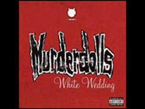 Murderdolls - White Wedding