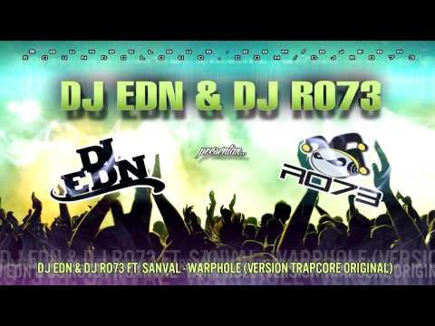 Dj EDN & Dj RO73 Ft. SanVaL - Warphole (Version TrapCore Original) 2014