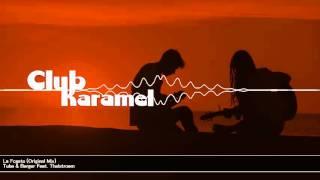 Tube & Berger Feat. Thalstroem-La Fogata (Original Mix)