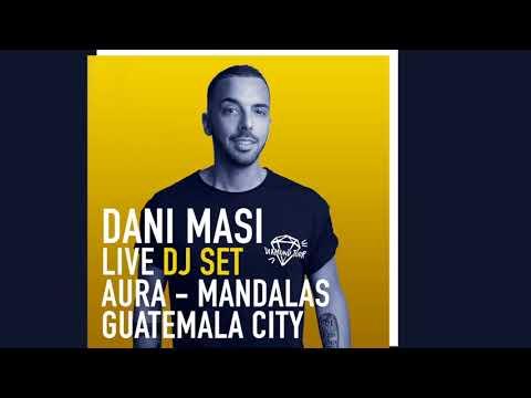Dani Masi - Live DJ Set - Aura at Mandalas (Guatemala City)